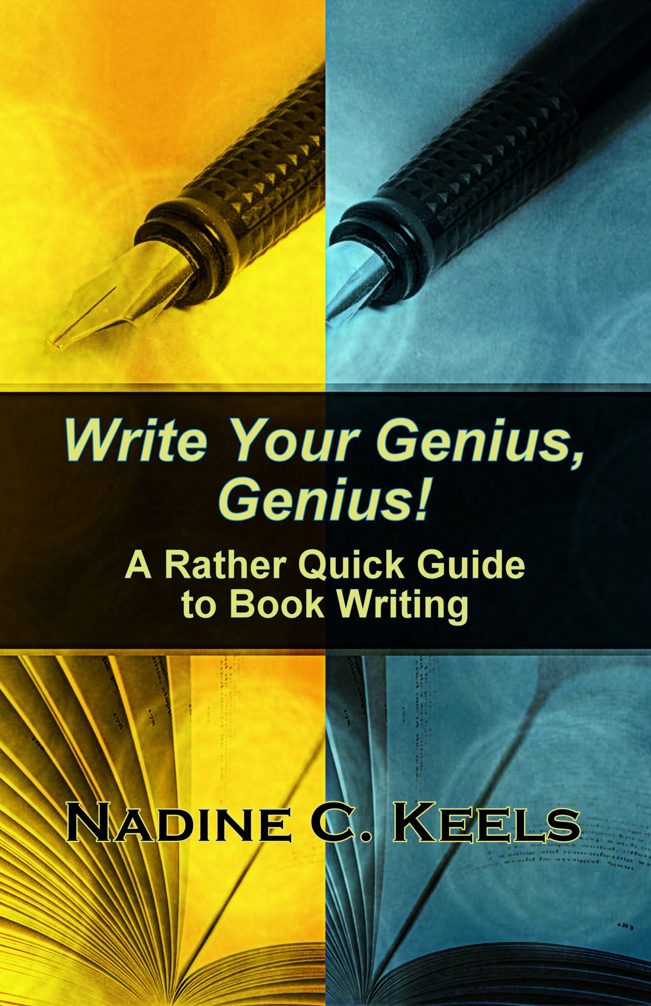 Write Your Genius, Genius! A Rather Quick Guide to Book Writing