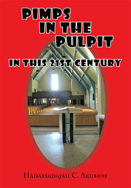 Pimps in the Pulpit By: Hadassadajah C. Akusani