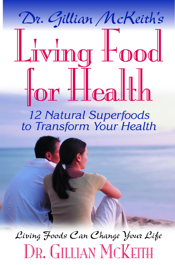 Living Food for Health By: Dr. Gillian McKeith
