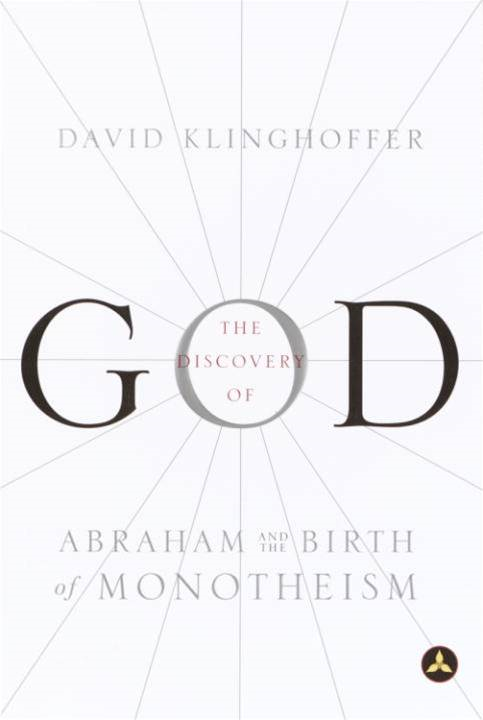 The Discovery of God By: David Klinghoffer