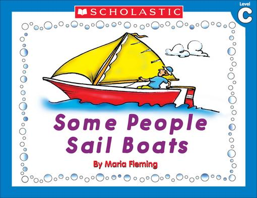 Little Leveled Readers: Level C - Some People Sail Boats: Just the Right Level to Help Young Readers Soar!
