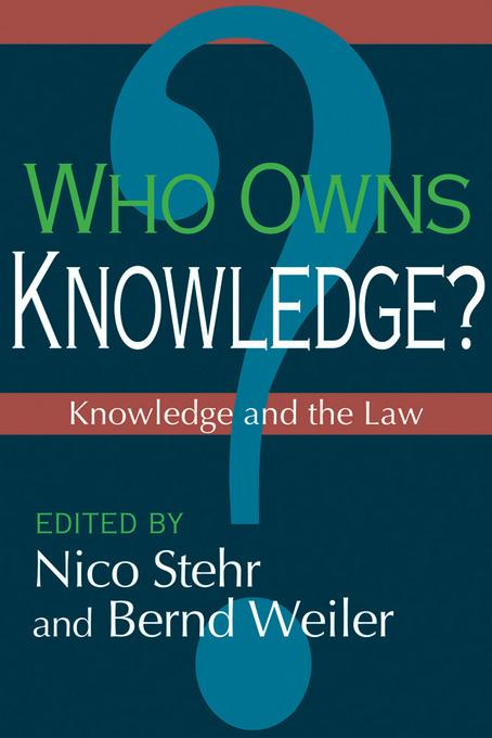 Nico Stehr - Who Owns Knowledge?: Knowledge and the Law