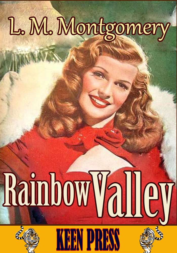 Rainbow Valley By: Lucy Maud Montgomery
