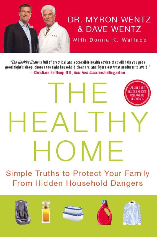 The Healthy Home By: Dave Wentz,Dr. Myron Wentz