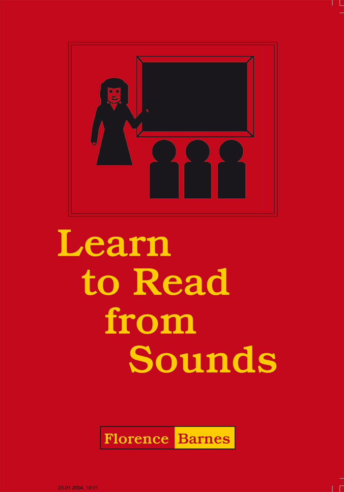 Learn to Read From Sounds By: Florence Barnes