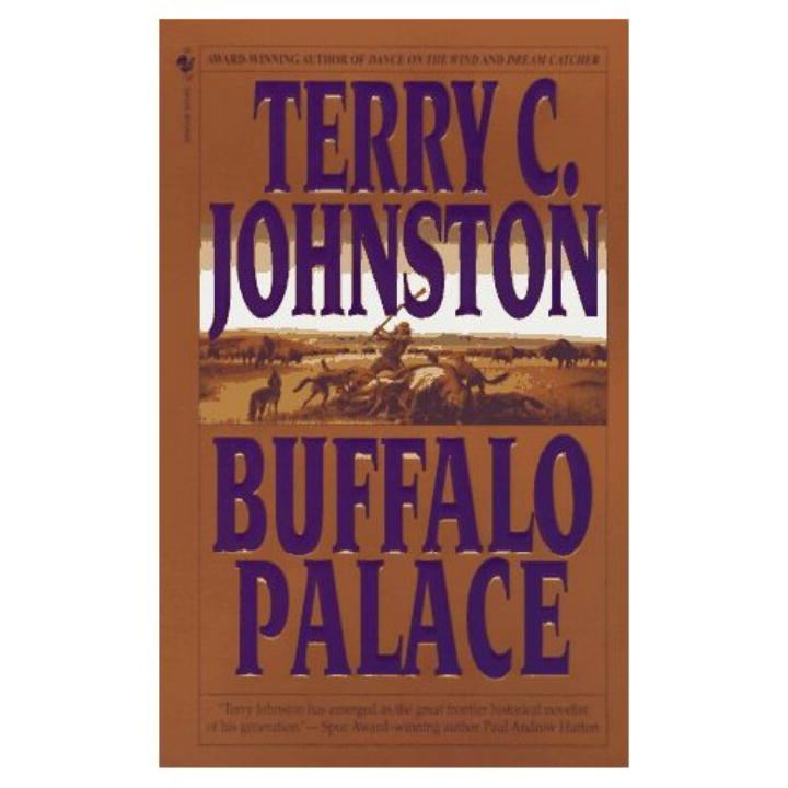 Buffalo Palace By: Terry C. Johnston