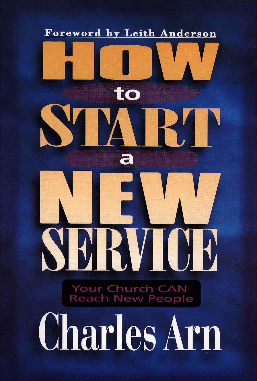 How to Start a New Service By: Charles Arn