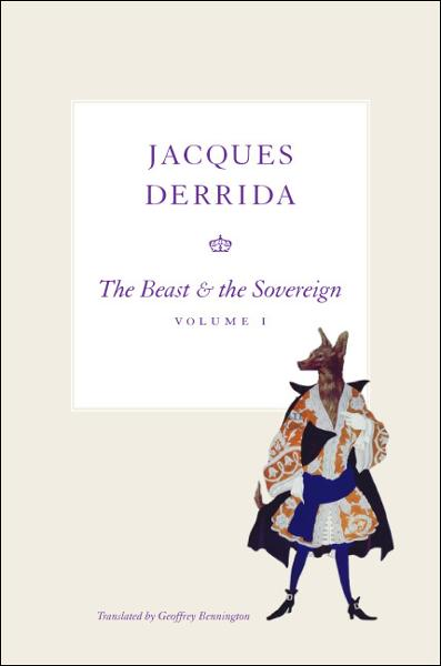The Beast and the Sovereign, Volume I By: Jacques Derrida
