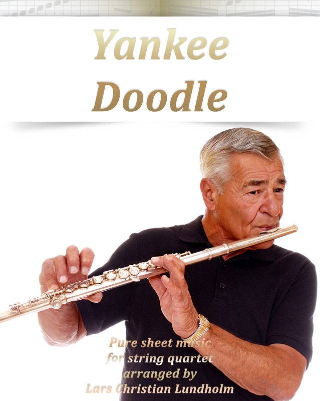 Yankee Doodle Pure sheet music for string quartet arranged by Lars Christian Lundholm