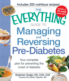 The Everything Guide to Managing and Reversing Pre-Diabetes: Your complete plan for preventing the onset of Diabetes