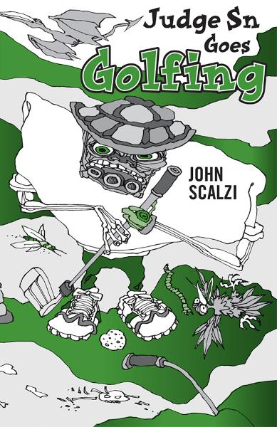 Judge Sn Goes Golfing By: John Scalzi