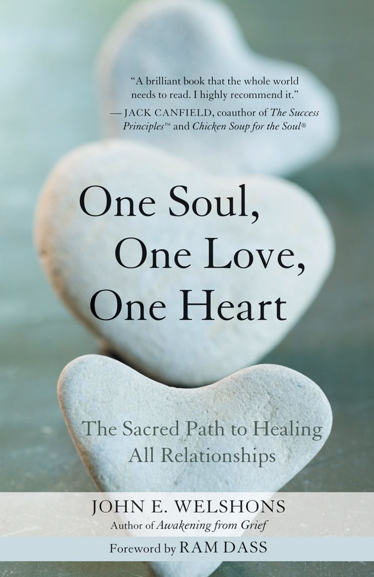 One Soul One Love One Heart By: John E. Welshons