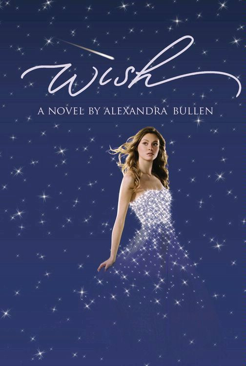 Wish By: Alexandra Bullen