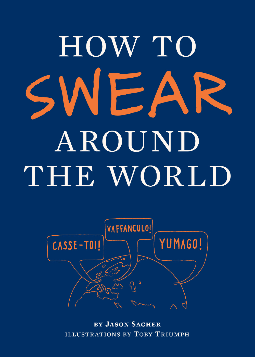 How to Swear Around the World By: Jason Sacher,Toby Triumph