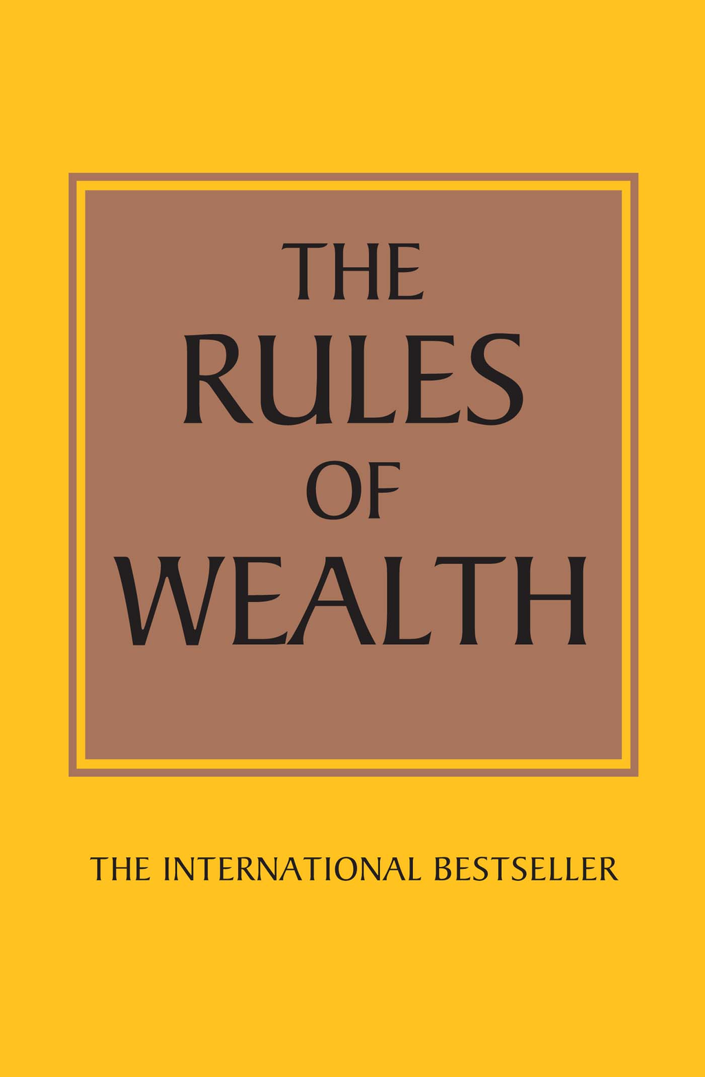 The Rules of Wealth A personal code for prosperity and plenty