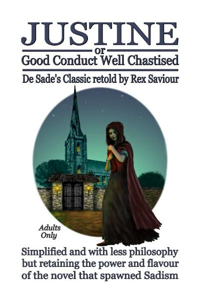 GOOD CONDUCT WELL CHASTISED: Justine, The Original Sadist Novel