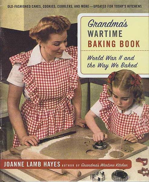Grandma's Wartime Baking Book By: Joanne Lamb Hayes