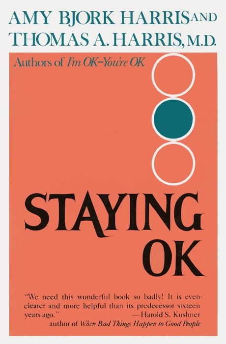 Staying O.K.: How to Maximize Good Feelings and Minimize Bad Ones