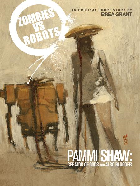 Zombies vs. Robots: Pammi Shaw: Creator of Gods and Also Blogger