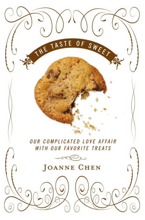 The Taste of Sweet By: Joanne Chen