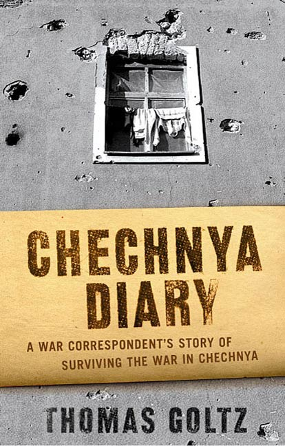 Chechnya Diary By: Thomas Goltz
