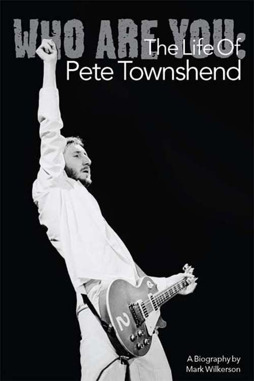 Who Are You: The Life Of Pete Townshend