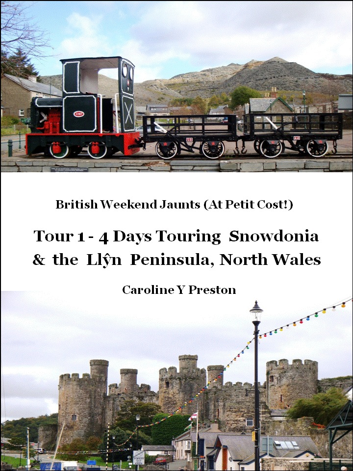 British Weekend Jaunts: Tour 1 - 4 Days Touring Snowdonia and the Llŷn Peninsula