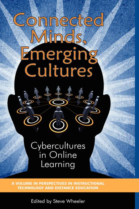 Steve Wheeler - Connected Minds, Emerging Cultures: Cybercultures in Online Learning