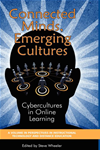 Connected Minds, Emerging Cultures: Cybercultures In Online Learning