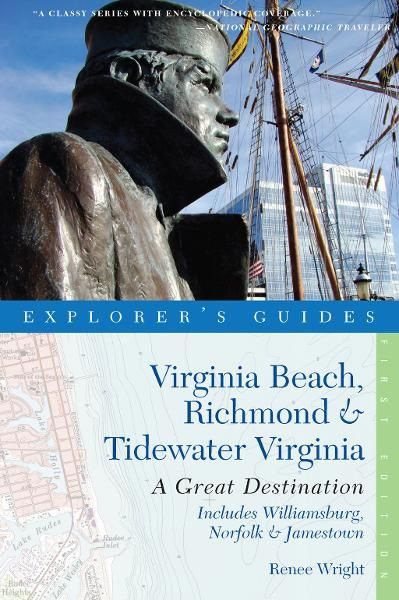 Explorer's Guide Virginia Beach, Richmond and Tidewater Virginia: Includes Williamsburg, Norfolk, and Jamestown: A Great Destination (Explorer's Great Destinations)