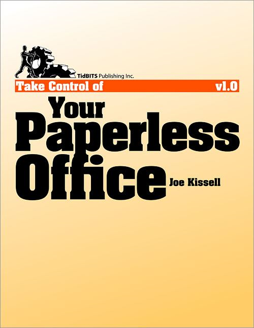 Take Control of Your Paperless Office By: Joe Kissell