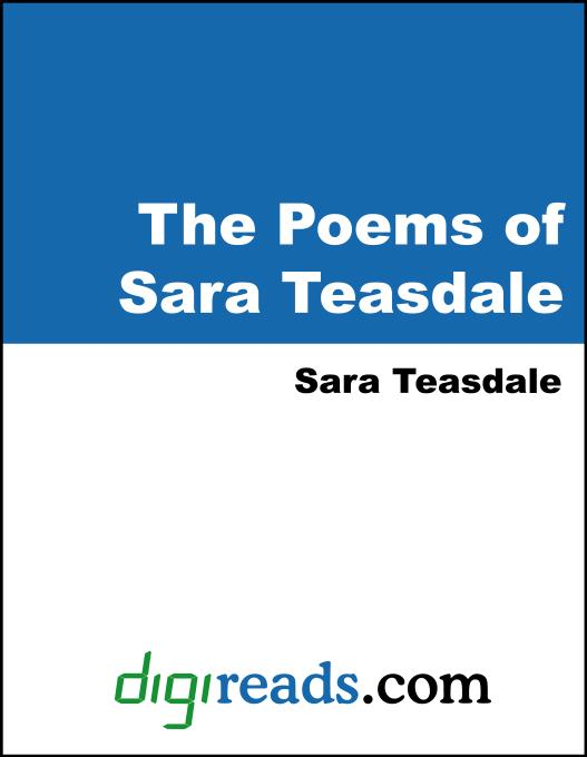 Sara Teasdale - The Poems of Sara Teasdale
