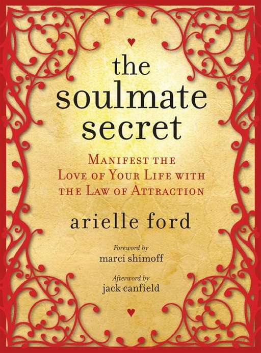 The Soulmate Secret By: Arielle Ford