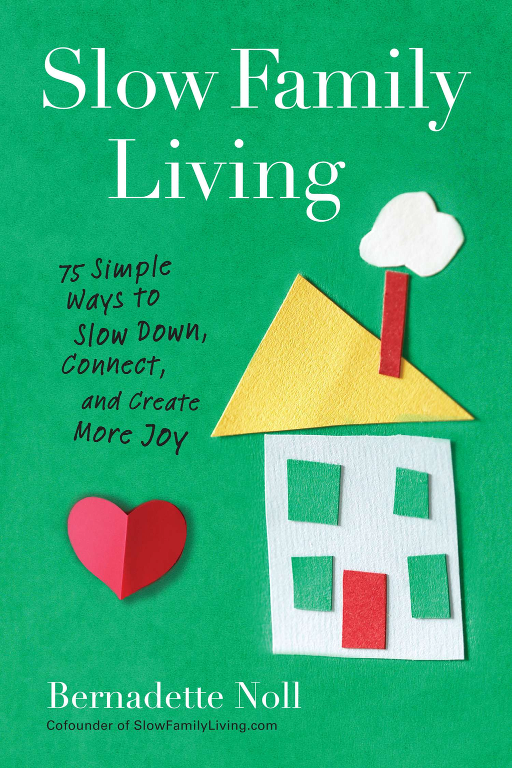 Slow Family Living By: Bernadette Noll