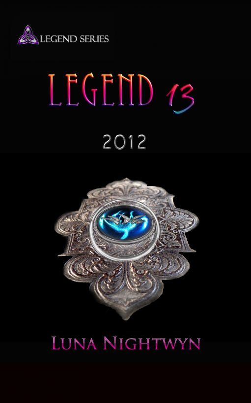 Legend 13: 2012 By: Luna Nightwyn