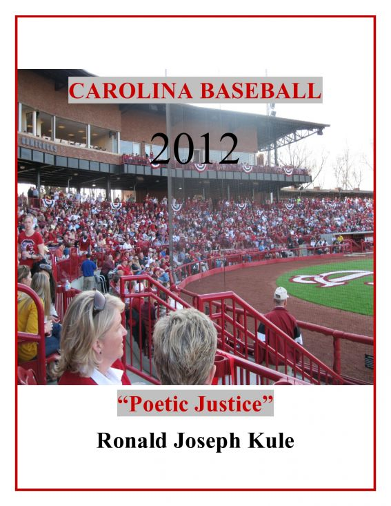 CAROLINA BASEBALL 2012, Poetic Justice By: Ronald Joseph Kule