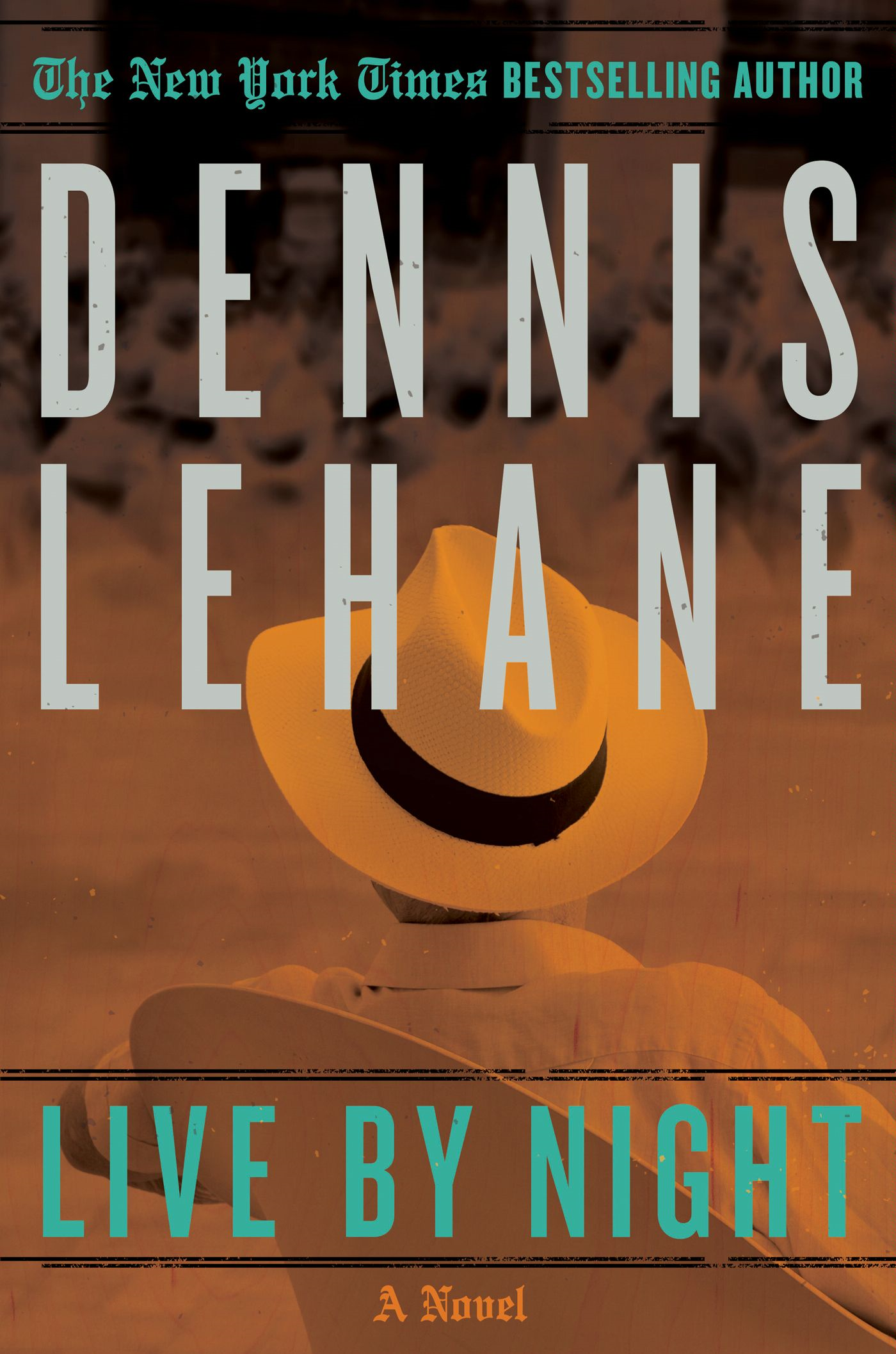 Live by Night By: Dennis Lehane