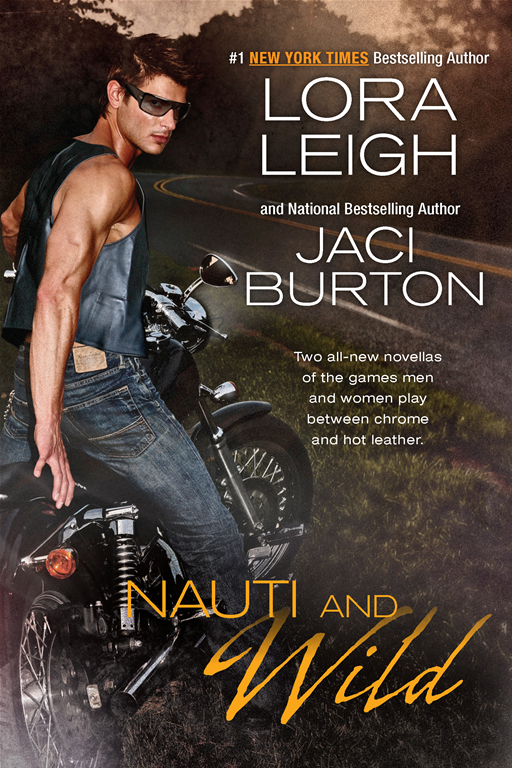 Nauti and Wild By: Jaci Burton,Lora Leigh