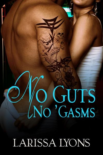 No Guts, No 'Gasms (Sex with strangers, Contemporary Erotica)