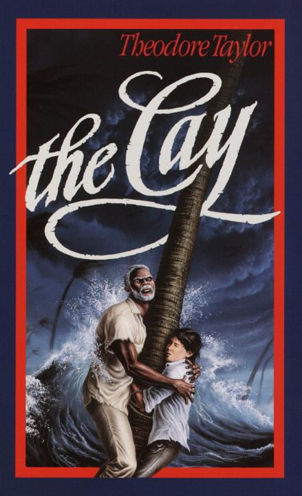 The Cay By: Theodore Taylor