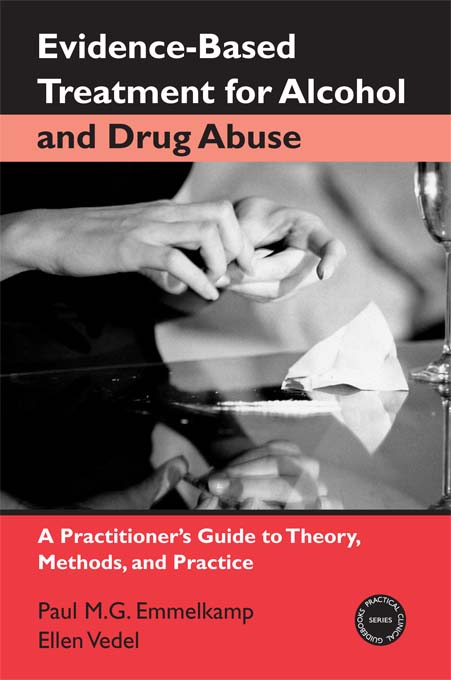 Evidence-Based Treatments for Alcohol and Drug Abuse By: Ellen Vedel,Paul M. G. Emmelkamp