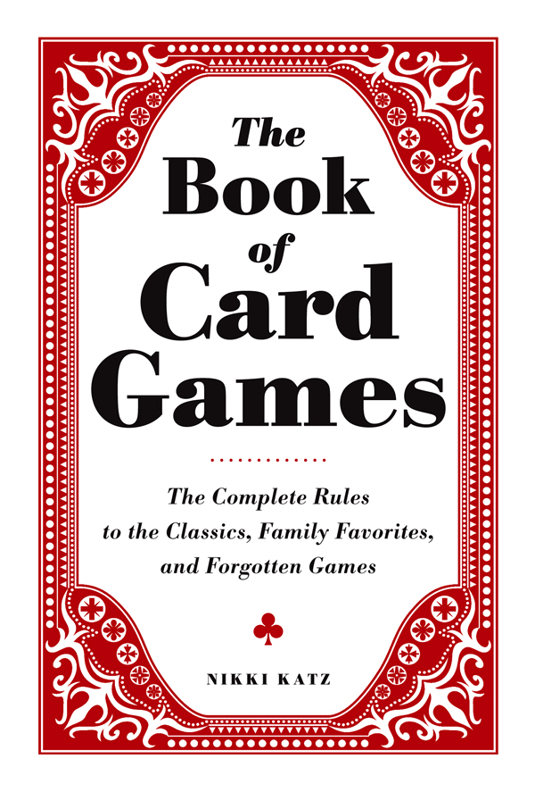 The Book of Card Games By: Nikki Katz