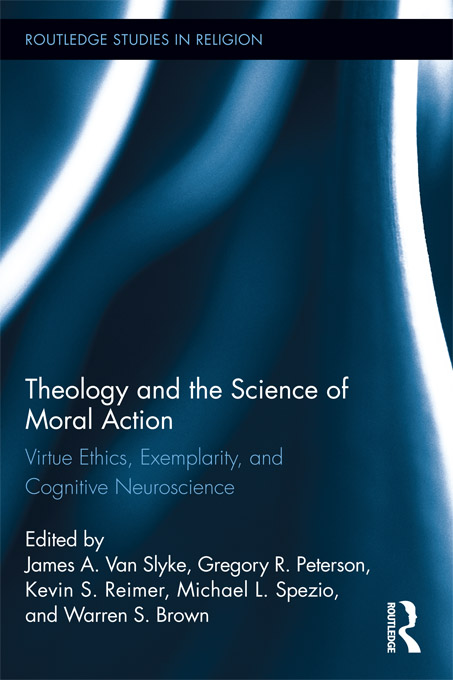 Theology and the Science of Moral Action: Virtue Ethics,  Exemplarity,  and Cognitive Neuroscience Virtue Ethics,  Exemplarity,  and Cognitive Neuroscienc