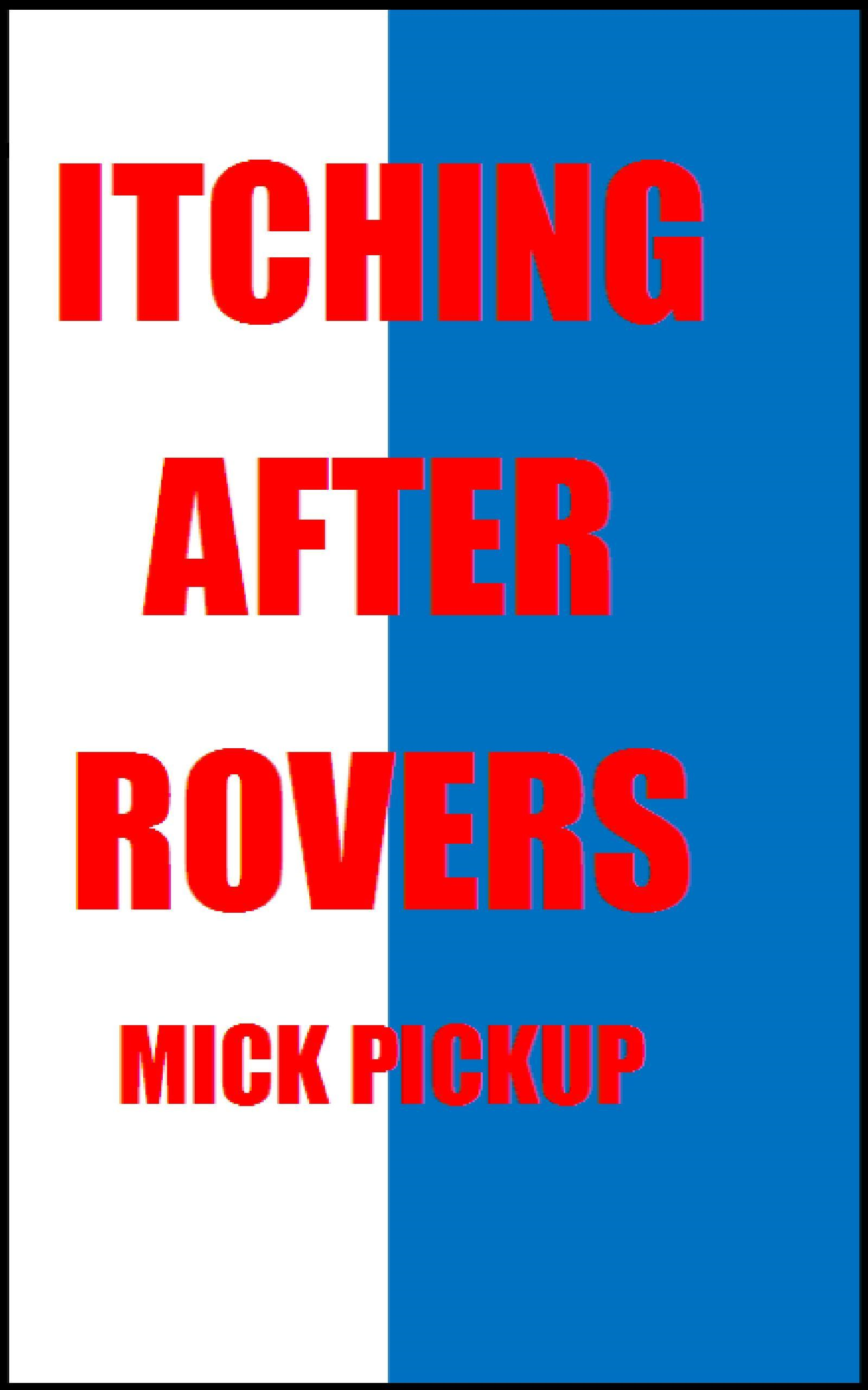 Itching After Rovers