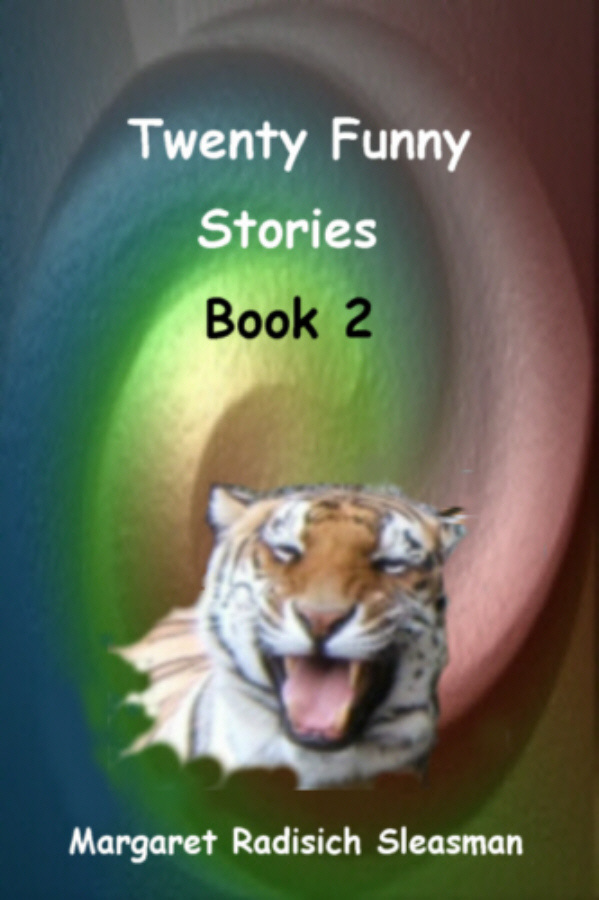 Twenty Funny Stories, Book 2 By: Margaret Radisich Sleasman