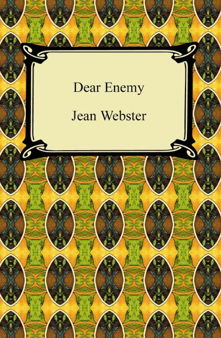 Dear Enemy By: Jean Webster
