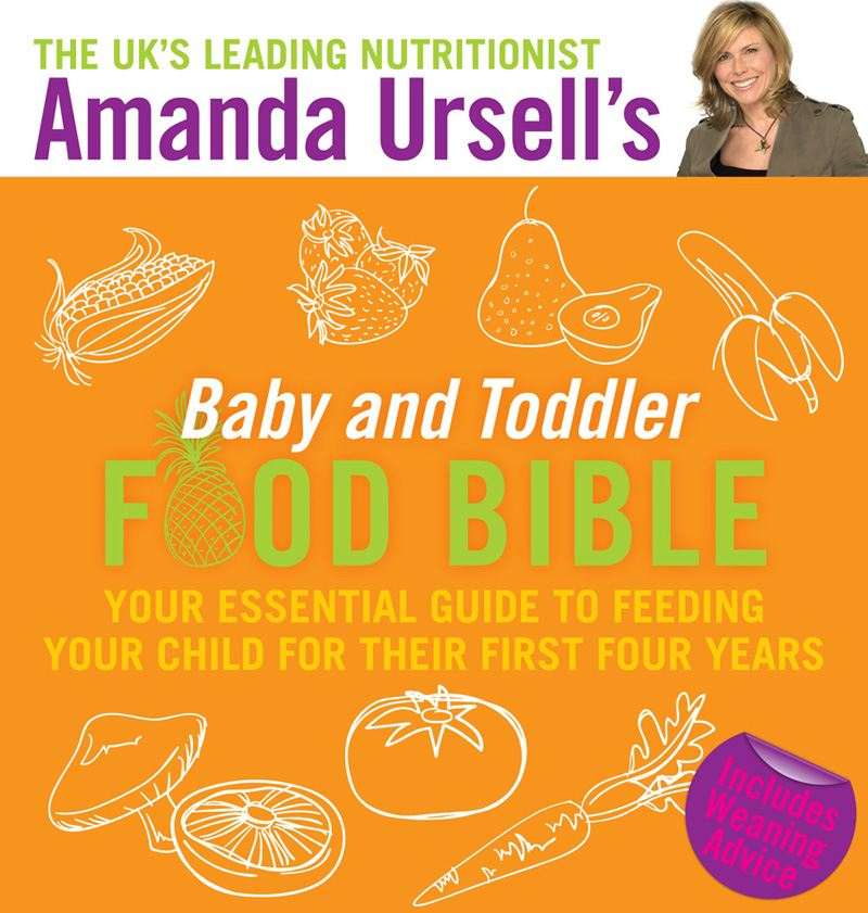 Amanda Ursell's Baby and Toddler Food Bible