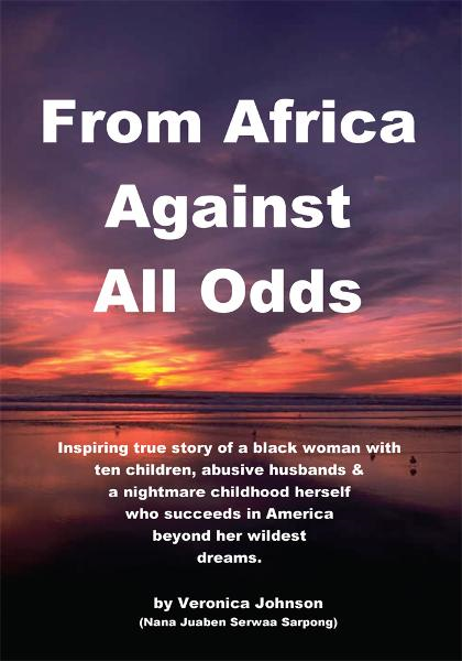 From Africa Against All Odds By: Veronica Johnson