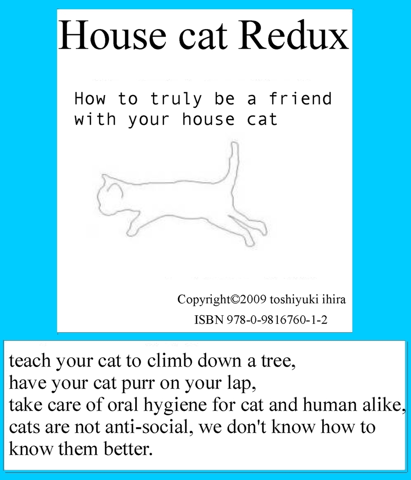House Cat Redux By: Toshiyuki Ihira