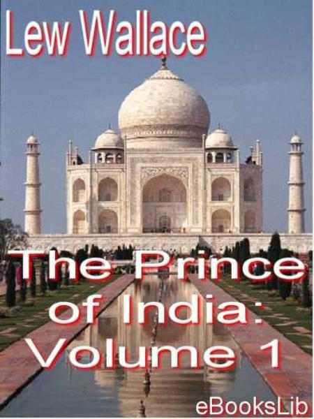 The Prince of India: Volume 1 By: Lewis Wallace